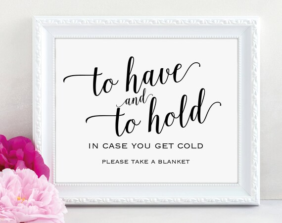 Blanket Sign, To Have and to Hold Sign, In Case You Get Cold, Wedding Printable, Keep Warm Sign, Wedding Sign, PDF Instant Download, MM01-1