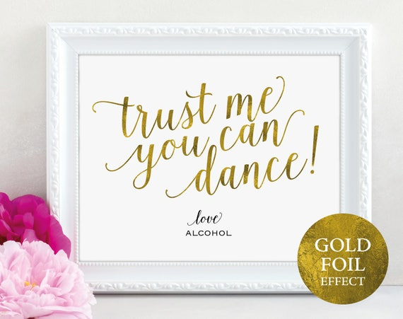 Gold Trust Me You Can Dance Sign, Alcohol Sign, Wedding Bar Sign, Wedding Reception Sign, Wedding Printable, PDF Instant Download, MM01-3