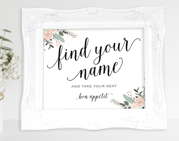 Floral Find Your Name Sign, Take Your Seat Sign, Bon Appetit, Wedding Sign, Wedding Printable, Seating Sign, PDF Instant Download, MM01-6