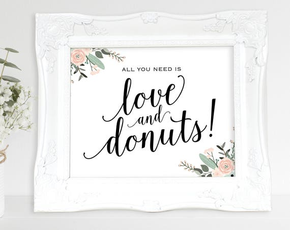 Floral Love and Donuts Sign, All You Need is Love and Donuts, Wedding Sign, Wedding Printable, Dessert Table, PDF Instant Download, MM01-6