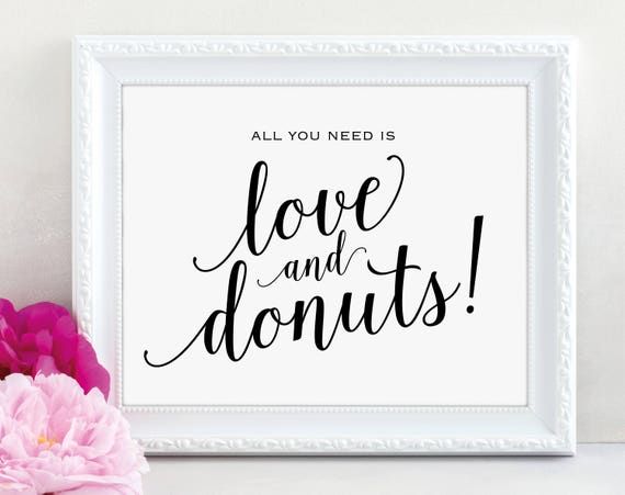 Love and Donuts Sign, All You Need is Love and Donuts, Wedding Sign, Wedding Printable, Dessert Table, PDF Instant Download, MM01-1