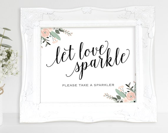 Floral Let Love Sparkle Sign, Wedding Sparkler Sign, Wedding Sign, Wedding Printable, Sparkler Sign, PDF Instant Download, MM01-6