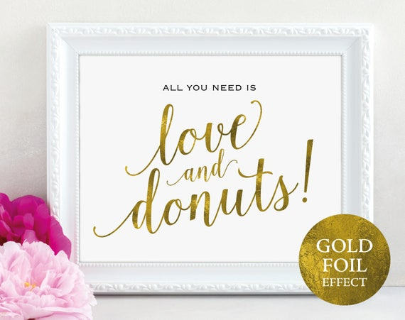 Gold Love and Donuts Sign, All You Need is Love and Donuts, Wedding Sign, Wedding Printable, Dessert Table, PDF Instant Download, MM01-3