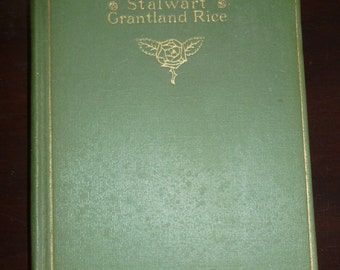 Songs Of Stalwart by Grantland Rice - 1917 Edition Antique Poetry Library Classic Collection