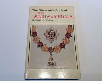 The Observer's Book of British Awards and Medals. No.55 1974. British Military Medals. British Royal Orders, Civilian Awards & Decorations.