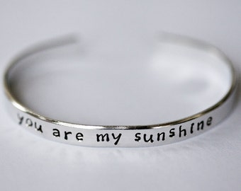 Metal-stamped Cuff Bracelet - you are my sunshine - Quote Jewelry - Quote Bracelet - Cute Jewelry - Sunshine Quote - Copper, Brass, Aluminum