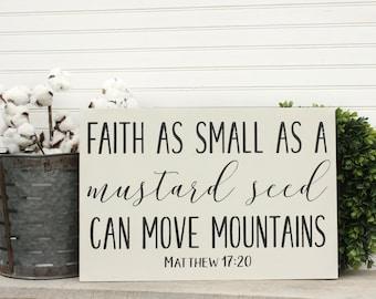 Faith As Small As A Mustard Seed, Farmhouse Decor,  Matthew 17:20 Inspirational Wood Sign