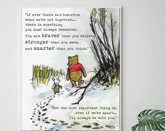 If ever there is a tomorrow when we're not together-Promise me you'll always remember, You're braver than you believe, Winnie the Pooh Quote