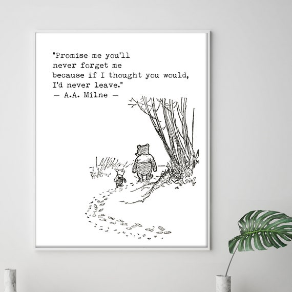 Winnie the Pooh Love Wedding Quotes, Promise me print, Nursery Art, Brave  Quote,Promise me you\'ll never forget me,What day is it Quote