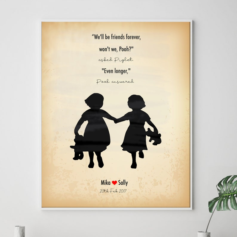 Sisters Love Quote, Friendship Quote, We'll be friends forever, won't we,  Pooh, Winnie The Pooh quotes
