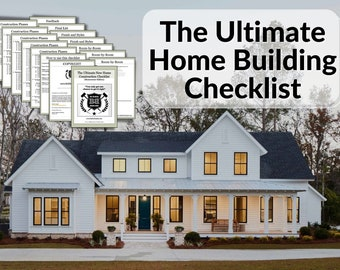 The Ultimate New Home Construction Checklist (Homeowner Edition)
