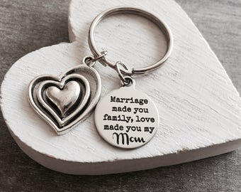 Marriage made you family, love made you my Mom, Step Mom Jewelry, Mother in law Gift, Mother of the Groom, Silver Keychain, Silver Keyring