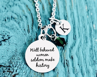 Well Behaved Women Seldom Make History Pendant,Quote Locket Necklace,Quote Jewelry,Ulrich Locket Necklace,Well-Behaved Women Pendant,Pendant-#198