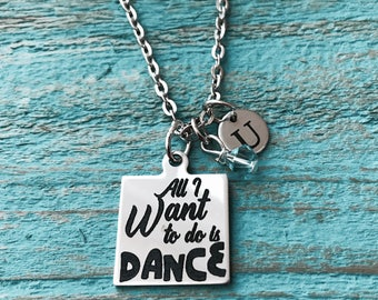 All I want to, do is dance, DANCE RECITAL GIFT, Silver Necklace, Dancer Necklace, Dance necklace, Dance gift, Ballet, Ballroom, Ballerina
