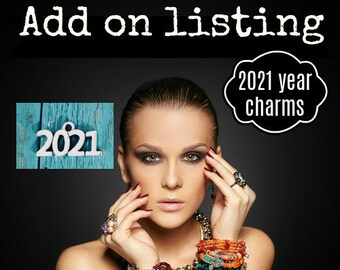 2021 Year charm, ADD-ON Charm, Current year charm,  This is to add to a current order we are making for you
