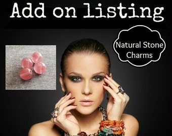 ADD-ON CHARM, Stone Charms, Drop Charms, Stone bead, This is to add to a current order we are making for you