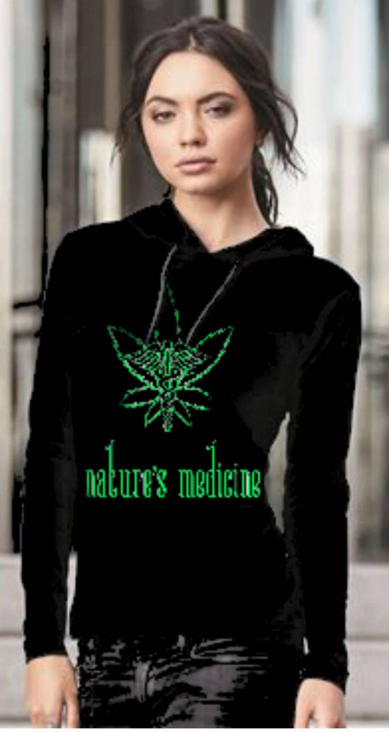 Nature's Medicine, Medical Marijuana actual logo, crew, tank, hooded,  v-neck many colors