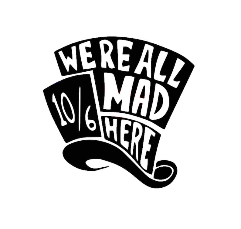 6289add06d8 We're All Mad Here Decal | Alice in Wonderland Decal | Mad Hatter Sticker |  Mad Hatter Decal | All Mad Here Decal | We Are All Mad Decal