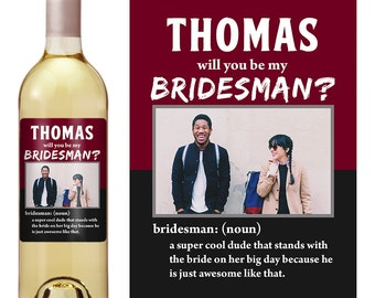 Bridesman - Bridesman Gift - Custom Wine Label - Man of Honor - Ask - Man of Honor Gift - Asking Bridesman - Service Is Requested