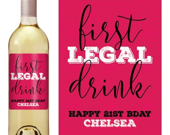 Birthday Wine Label - Personalized Wine Label - Custom Wine Label - 21st birthday - First Legal Drink