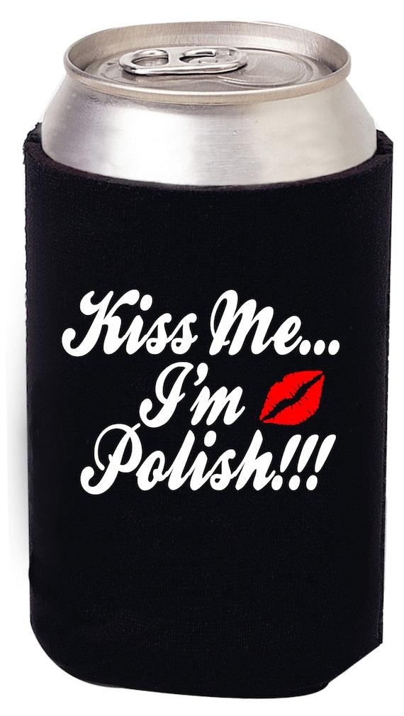 Kiss Me je suis polonais!!! Boisson peut refroidisseur
