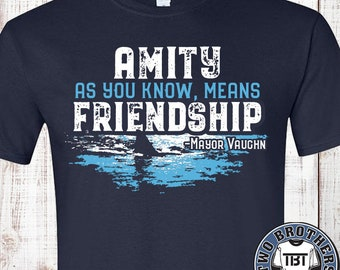 Amity Means Friendship Tees