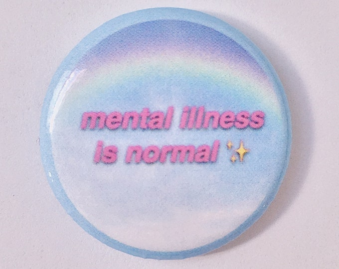 Mental Illness is Normal Pin