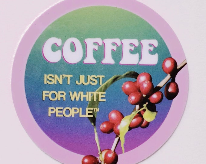 Coffee Is For Everyone Sticker (Solidarity)