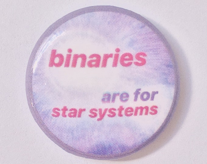 Binaries Are For Star Systems Pin