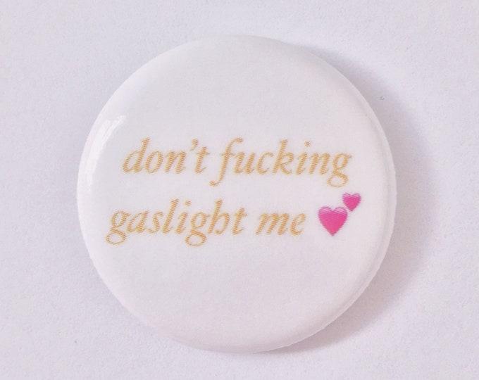 Gaslight Pin