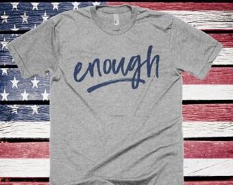 b25c22c2b Womens March Shirt, School Walkout, Gun Reform, Gun March Shirt, March for  Our Lives, Gun Control, Enough, American Apparel UNISEX-Item 7003