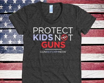 b5ffcaedc Gun Reform TShirt, Student Walkout Shirt, Protect Kids Not Guns, March for  Our Lives Shirt, American Apparel Ladies FITTED Tee - Item 7002
