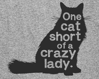 8a9a87bcf Funny Cat Lover T Shirt - One Cat Short of A Crazy Cat Lady Shirt - Item  1914