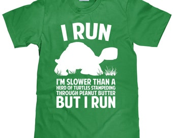 I RUN SLOWER THAN A HERD OF TURTLES BUT I RUN. Metal Sign