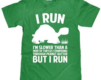 5450e112e Funny Men's Running Tee - I Run - Slower Than a Herd of Turtles - Item 1653