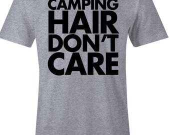 c7ae3d23 Funny Camping T Shirt - Camping Hair Don't Care - American Apparel Unisex  Poly Cotton T-Shirt - Item 1185