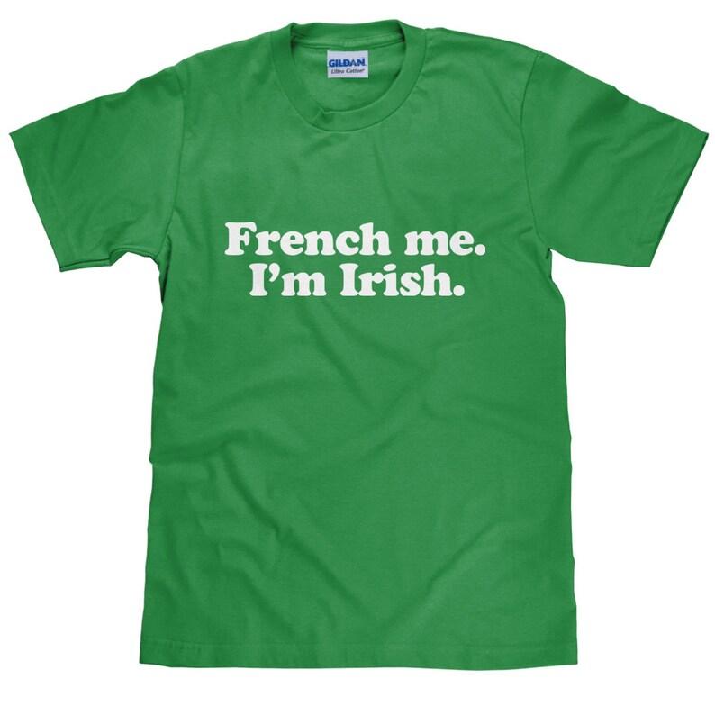 6160c4f6 St. Patrick's Day T Shirt Funny French Me I'm Irish | Etsy