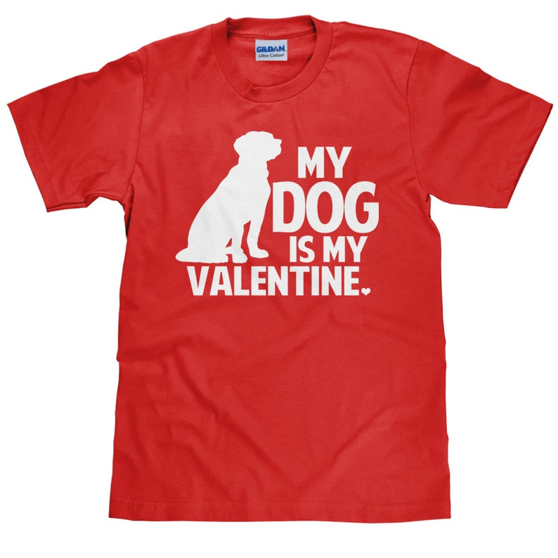 435f6ea4875c My Dog is My Valentine T Shirt Gifts for Dog Lovers Gildan image ...