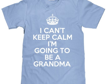 I Can't Keep Calm - I'm Going To Be a Grandma - Funny Women's T Shirt - Item 1551