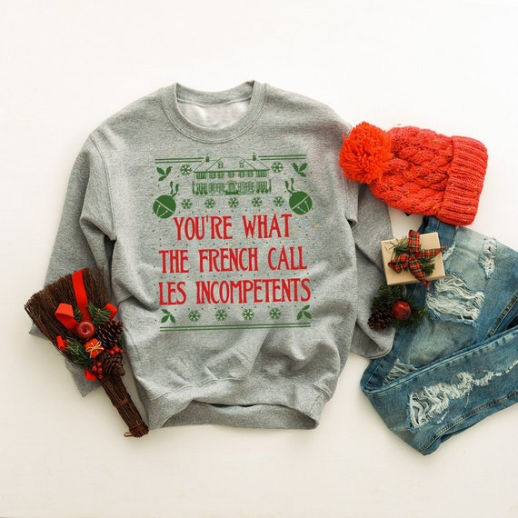 Home Alone You Are What The French Call Les Incompetents Unisex Soft ANVIL Sweatshirt Holiday Christmas Sweatshirt Item 3114