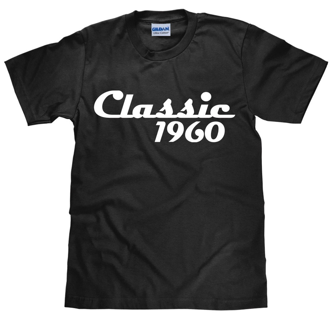 f5fd1c2f ... Birthday Shirt Classic: Classic 1960 Birthday T Shirt Custom Birth Year  Birthday