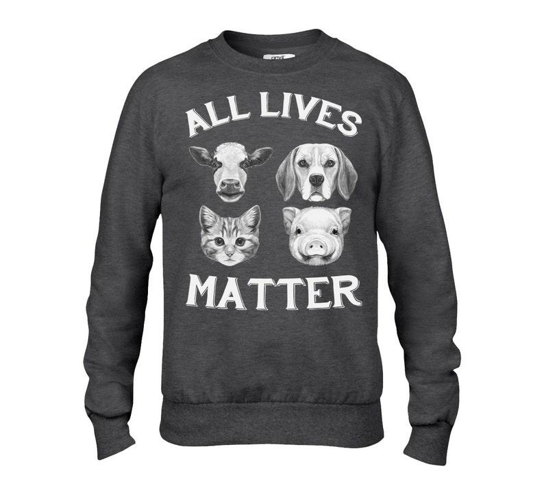 Vegan Men/'s Women/'s Unisex ANVIL Sweatshirt All Lives Matter Item 2820 Animal Lover Sweatshirt