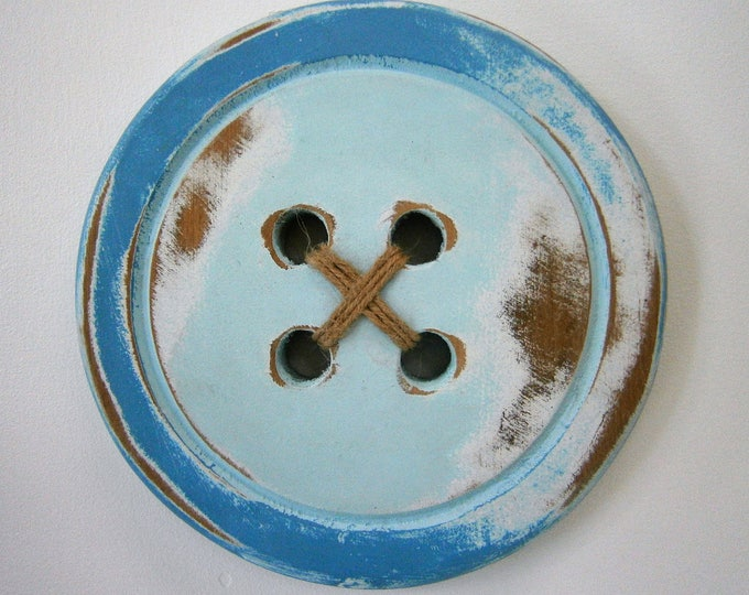 Wood Button - Wall Art/Two Tone Blue Painted Large Button with a distressed Shabby Chic/Rustic finish/Love Sewing/Craft Room Decor.