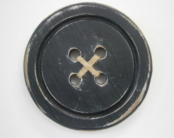 Wood Button - Wall Art/Black Painted Large Button with a distressed Shabby Chic/Rustic finish/Love Sewing/Craft Room Decor.