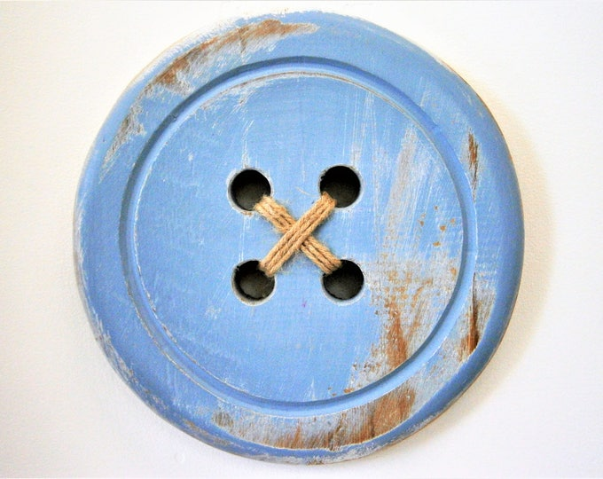 Wood Button - Wall Art/Rustic Blue Painted Large Button with a distressed Shabby Chic/Rustic finish/Love Sewing/Craft Room Decor.