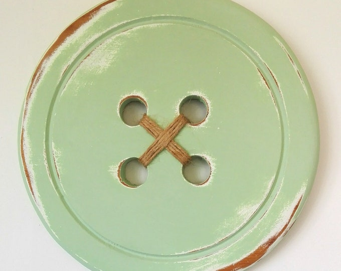 Spring Green Large Wood Button - Wall Art/Painted Large Button with a distressed Shabby Chic/Rustic Finish/Love Sewing/Craft Room Decor