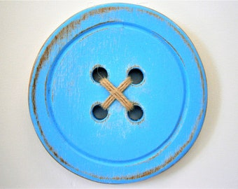Wood Button - Wall Art/Sky Blue Painted Large Button with a distressed Shabby Chic/Rustic finish/Love Sewing/Craft Room Decor.