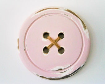 Shabby Pink Large Wood Button - Wall Art/Painted Large Button with a distressed Shabby Chic/Rustic finish/Love Sewing/Craft Room Decor.