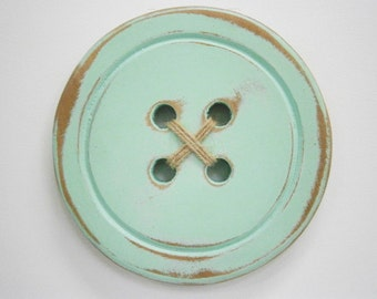Wood Button - Wall Art/Mint Painted Large Button with a distressed Shabby Chic/Rustic finish/Love Sewing/Craft Room Decor.
