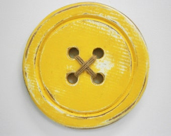 Wood Button - Wall Art/Yellow Painted Large Button with a distressed Shabby Chic/Rustic finish/Love Sewing/Craft Room Decor.